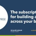 Scaled Agile, Inc. 推出高级订阅服务 SAFe® Enterprise,协助全球组织实现可持续的业务敏捷性